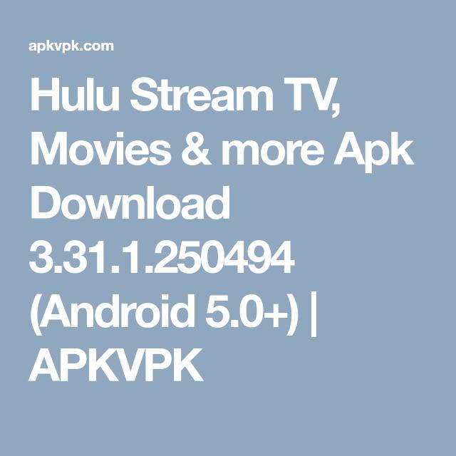 Hulu Stream TV, Movies & more Apk Download 3.31.1.250494