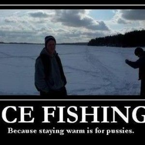 Funny Quotes About Ice Fishing Ice Fishing Fishing Memes Fly Fishing Quote