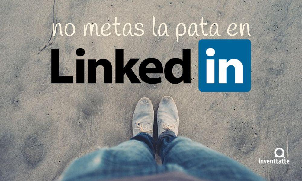 Descubre si cometes errores en #Linkedin que afecten a tu marca profesional. #RedesSociales