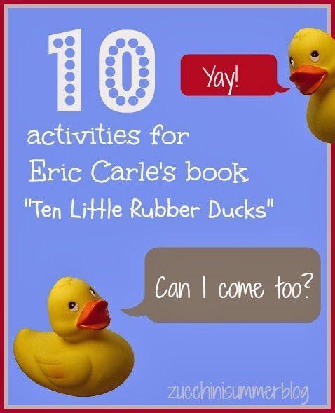 10 Activities For Ten Little Rubber Ducks Eric Carle Eric Carle Activities Eric Carle Eric Carle Crafts