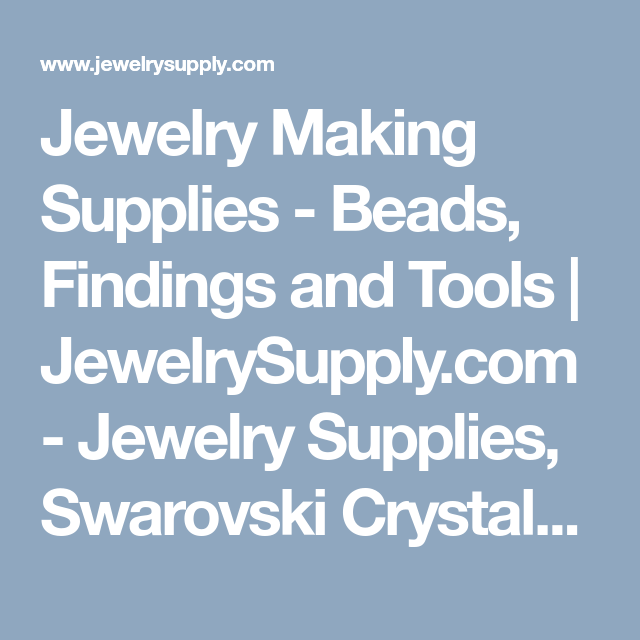 Jewelry Making Supplies - Beads, Findings and Tools | JewelrySupply ...