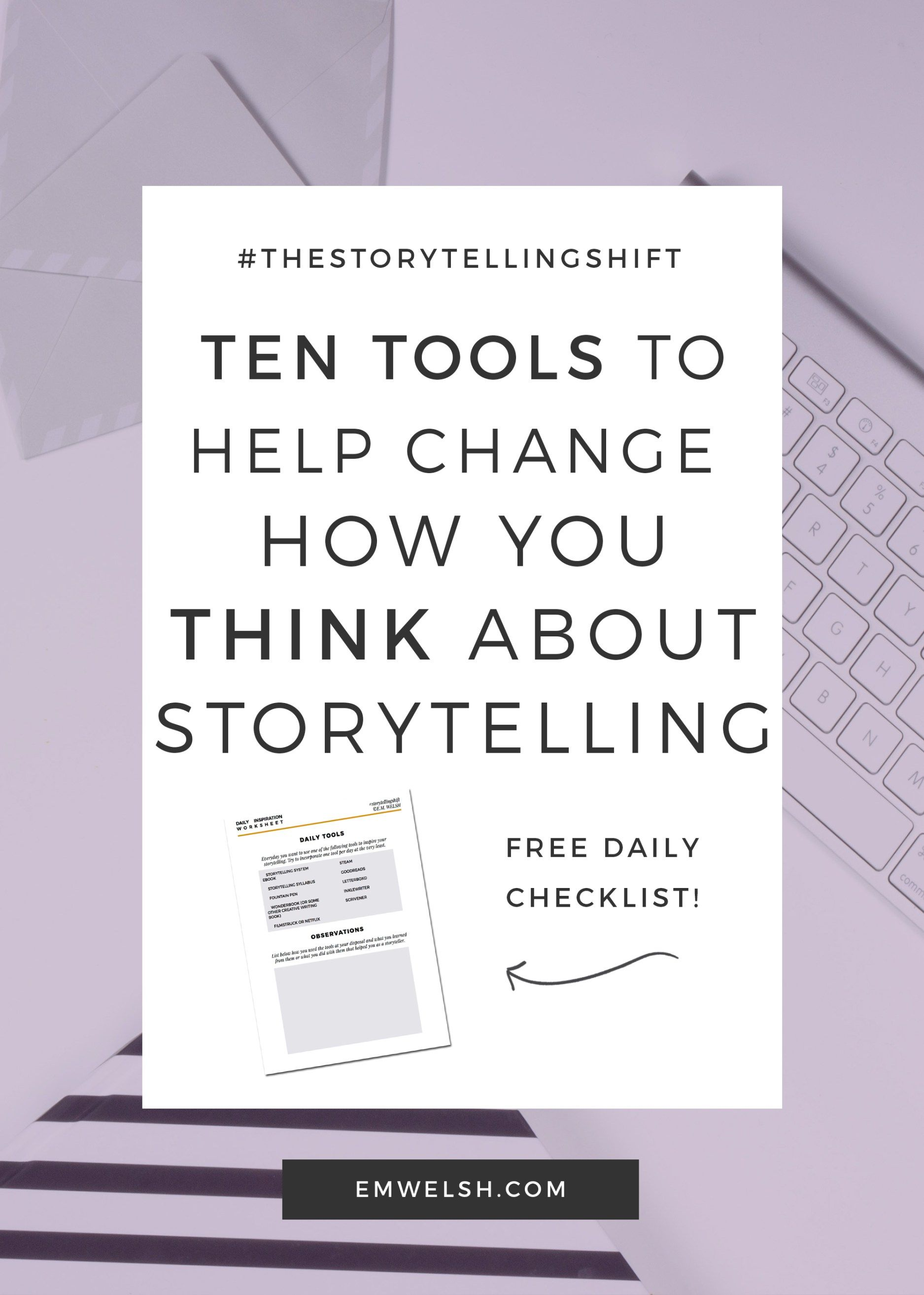Ten Tools To Help Change How You Think About Storytelling