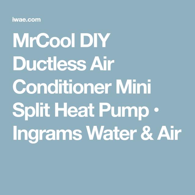 Mrcool Diy Ductless Air Conditioner Mini Split Heat Pump Ingrams