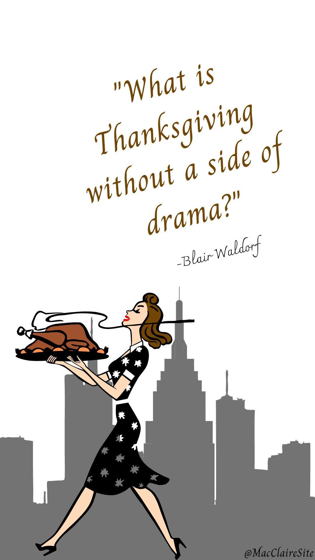 Gossip Girl Thanksgiving- Pop Culture Quote Wallpaper