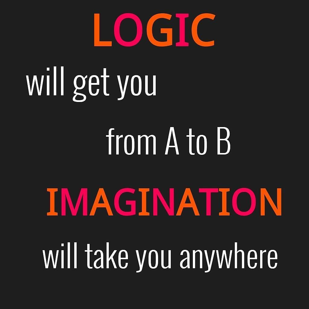 Logic Quotes Logic Will Take You From A To Bimagination Will Take You