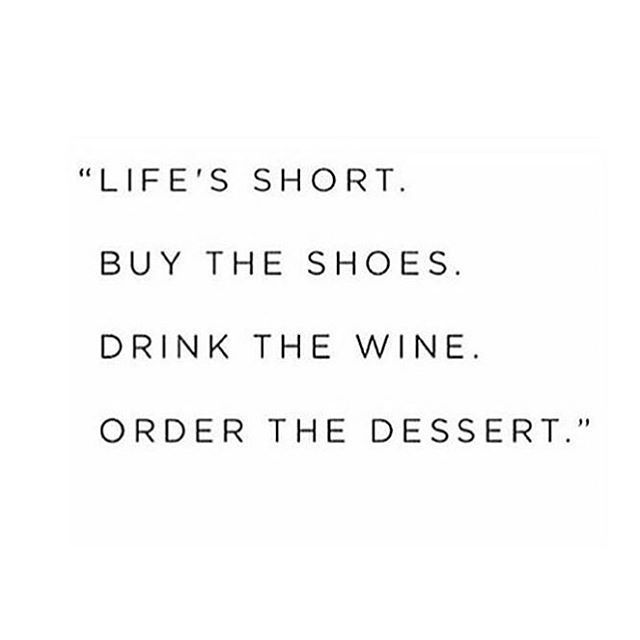 3da511063d925 It's #Friday...buy the #shoes, drink the #wine, order the #dessert ...