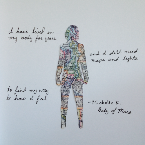 """alaskajunction: """"I have lived in my body for years and still need maps and lights to find my way to how I feel."""" - Michelle K. Don't even care about the typo I love this so much"""