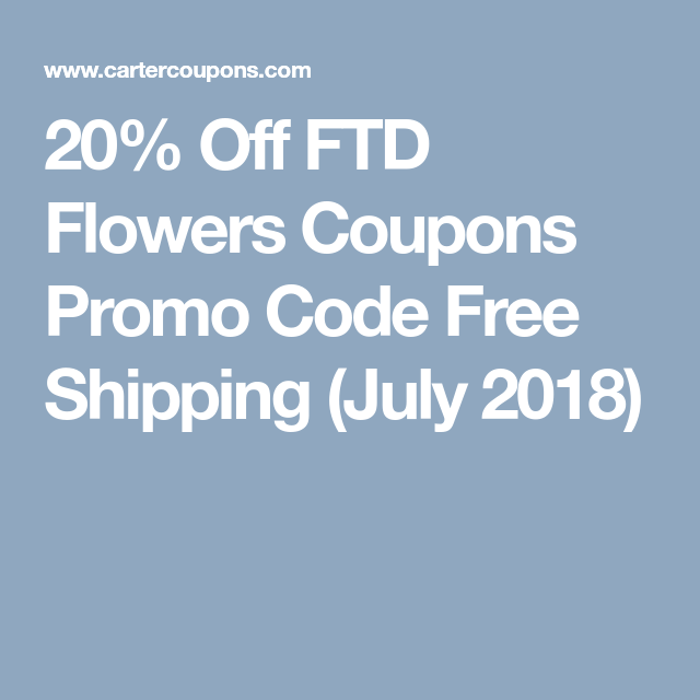Ftd Flowers Coupons Promo Codes For 2020 Ftd Flowers Ftd Promo Codes