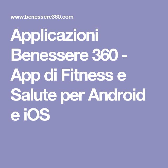 Applicazioni Benessere 360 App Di Fitness E Salute Per Android E Ios Benessere Fitness App