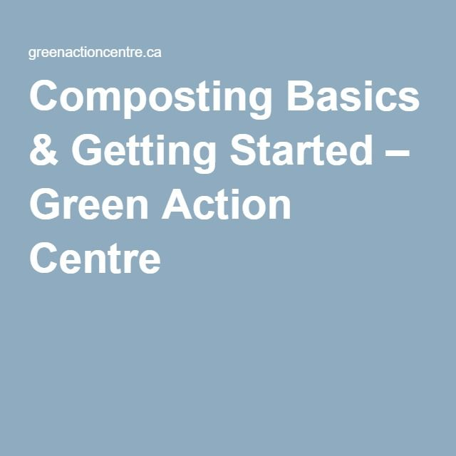 Composting Basics & Getting Started – Green Action Centre