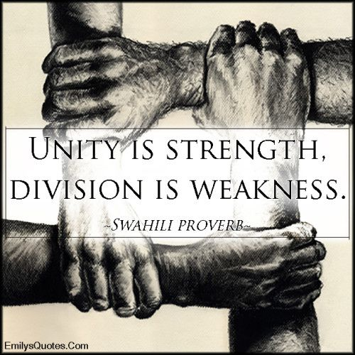 Unity, Strength, Division, Weakness