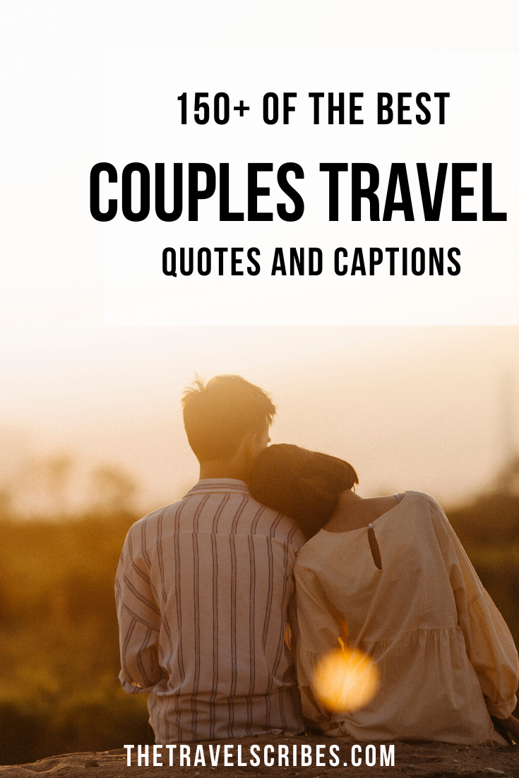 Couples Travel Quotes 200 Of The Best Couples Travel Captions Couple Travel Quotes Travel Captions Instagram Captions Travel