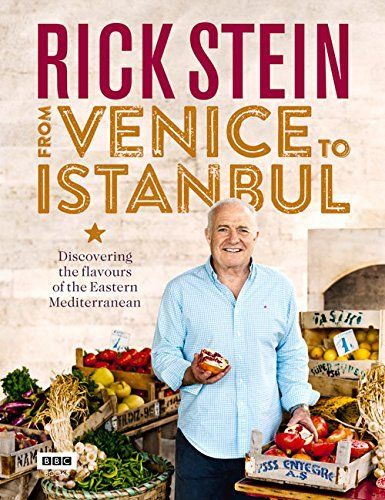 Rick Stein: From Venice to Istanbul: Amazon.co.uk: Rick Stein: 9781849908603: Books