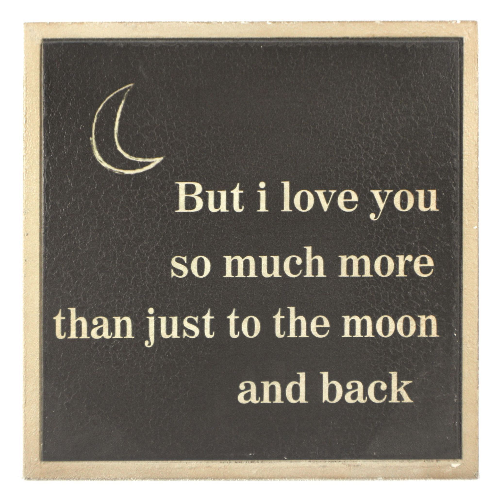 But I Love You So Much More Than Just To The Moon And Back Wall Decor 14 In I Love My Son Quotes Son Quotes