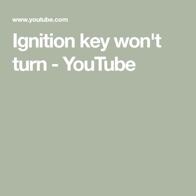 Ignition Key Won't Turn - YouTube