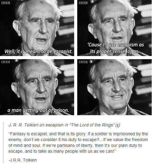 Tolkien. That's why fantasy and adventure novels are my ...
