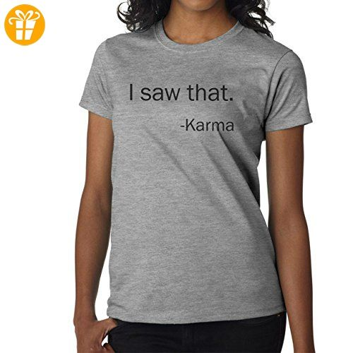 I Saw That Karma Funny Joke Design Medium Damen T-Shirt (*Partner-