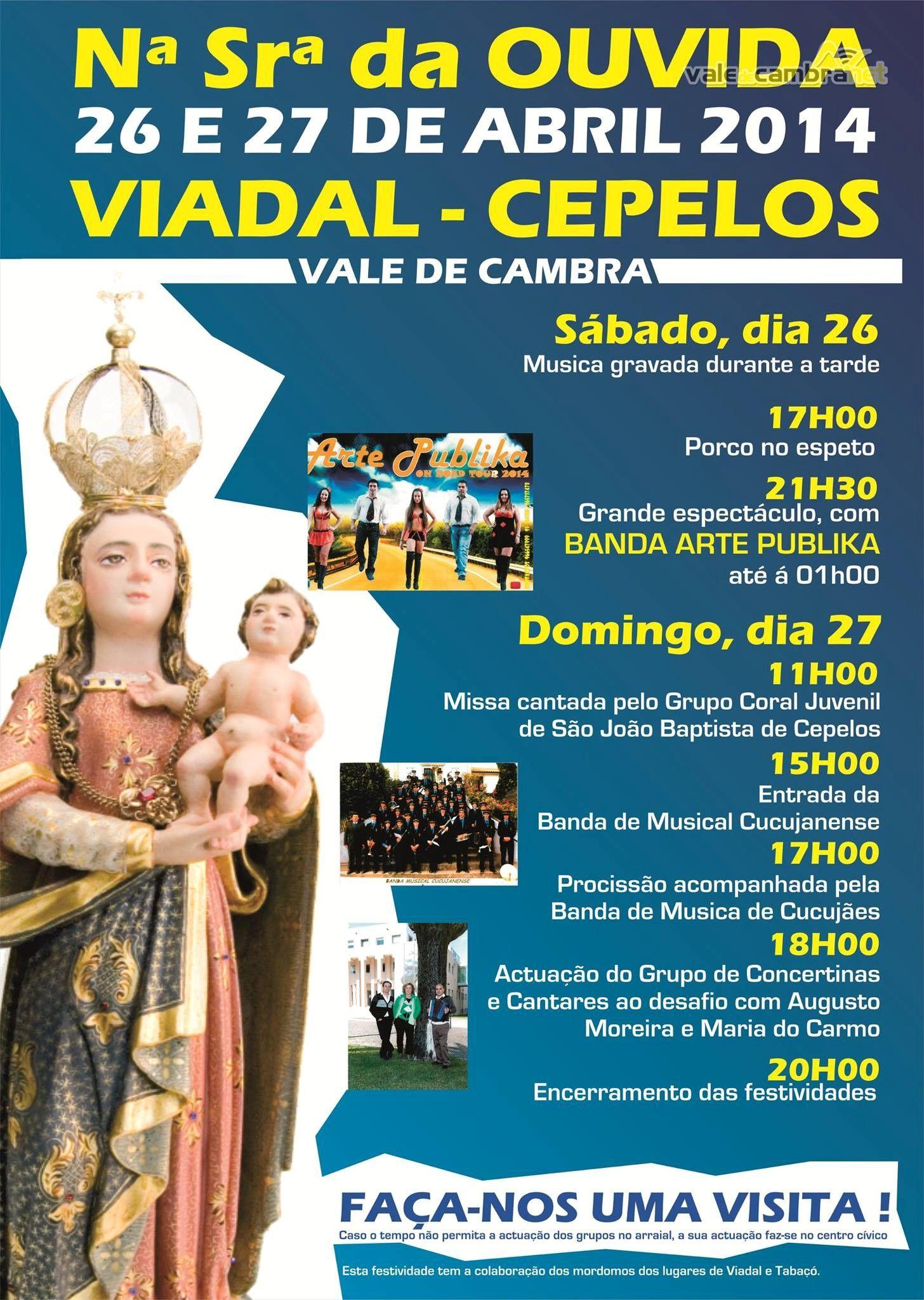 N.ª Sr.ª da Ouvida > 26 e 27 Abril 2014 @ Viadal, Cepelos, Vale de Cambra  #ValeDeCambra #CepelosVLC