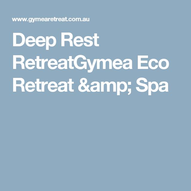 Deep Rest Retreatgymea Eco Retreat Spa Deep 100 Things To Do Spa