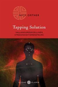 Tapping Solution - Tekijä: Nick Ortner - ISBN: 9522602345 - Hinta: 17,10 €