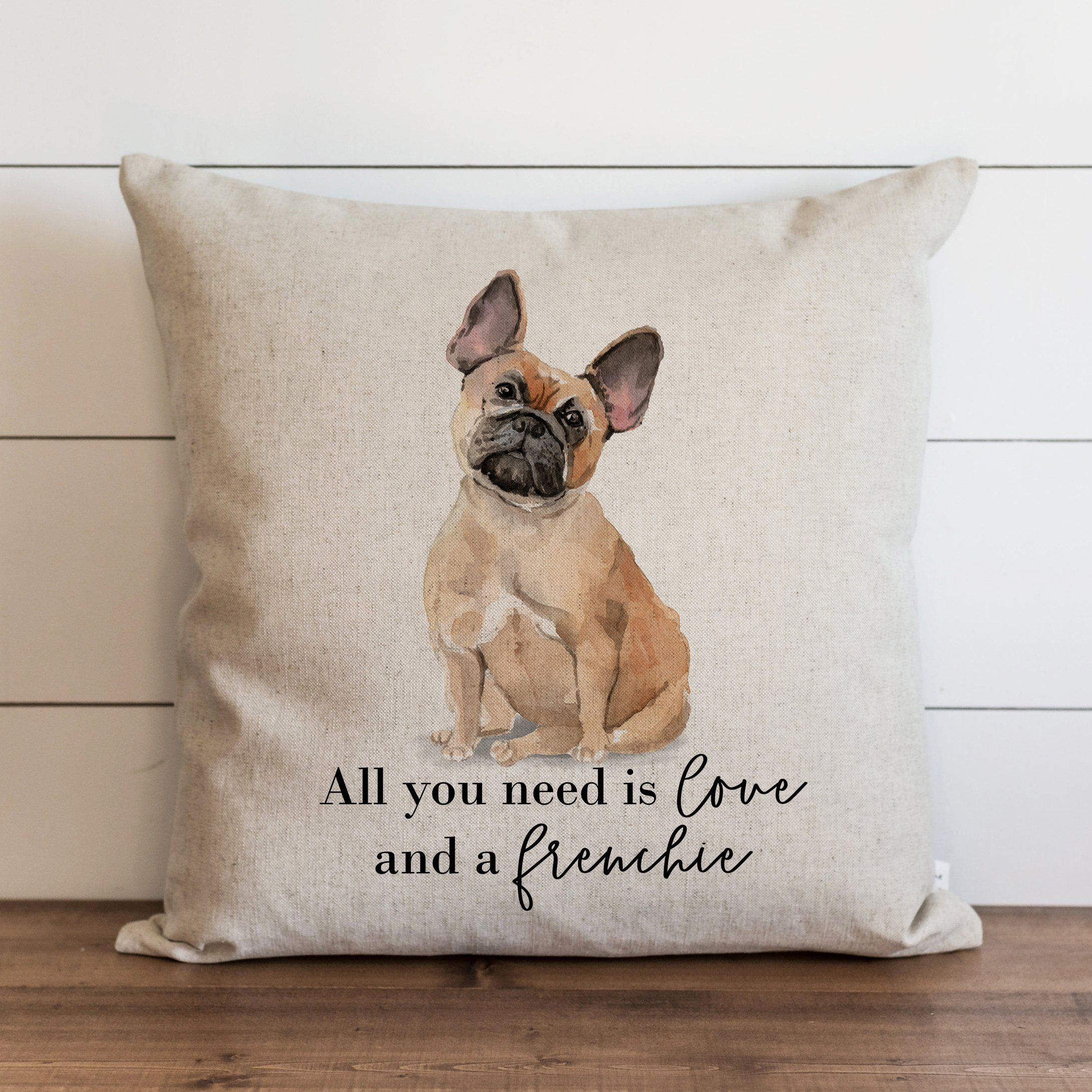 Custom All You Need Is Love And A Dog Pillow Cover In 2020