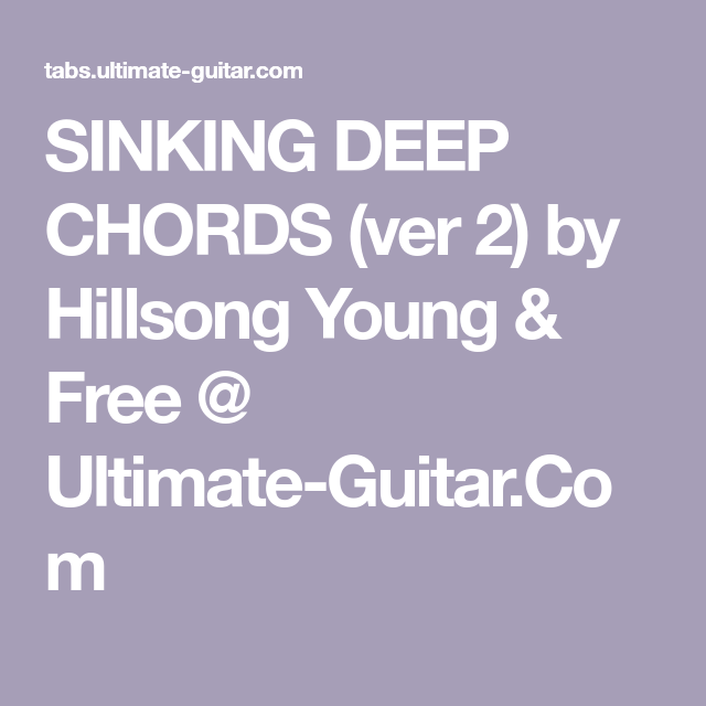 Sinking Deep Chords Ver 2 By Hillsong Young Free