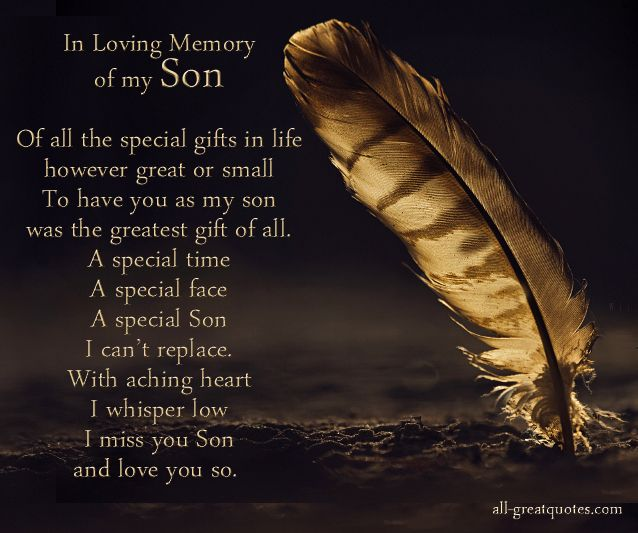 In Loving Memory Of My Son | Son poems, Grief poems, Loss of son