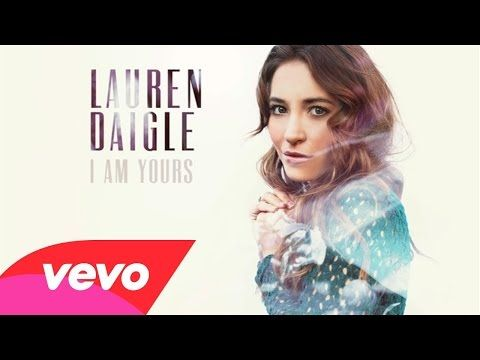 Lauren Daigle   I Am Yours (Audio)   YouTube I Hear The Voice Of Love  Calling Me Home To Where I Belong It Cripples Every Fear And The Ones Who  Will Kneel ...