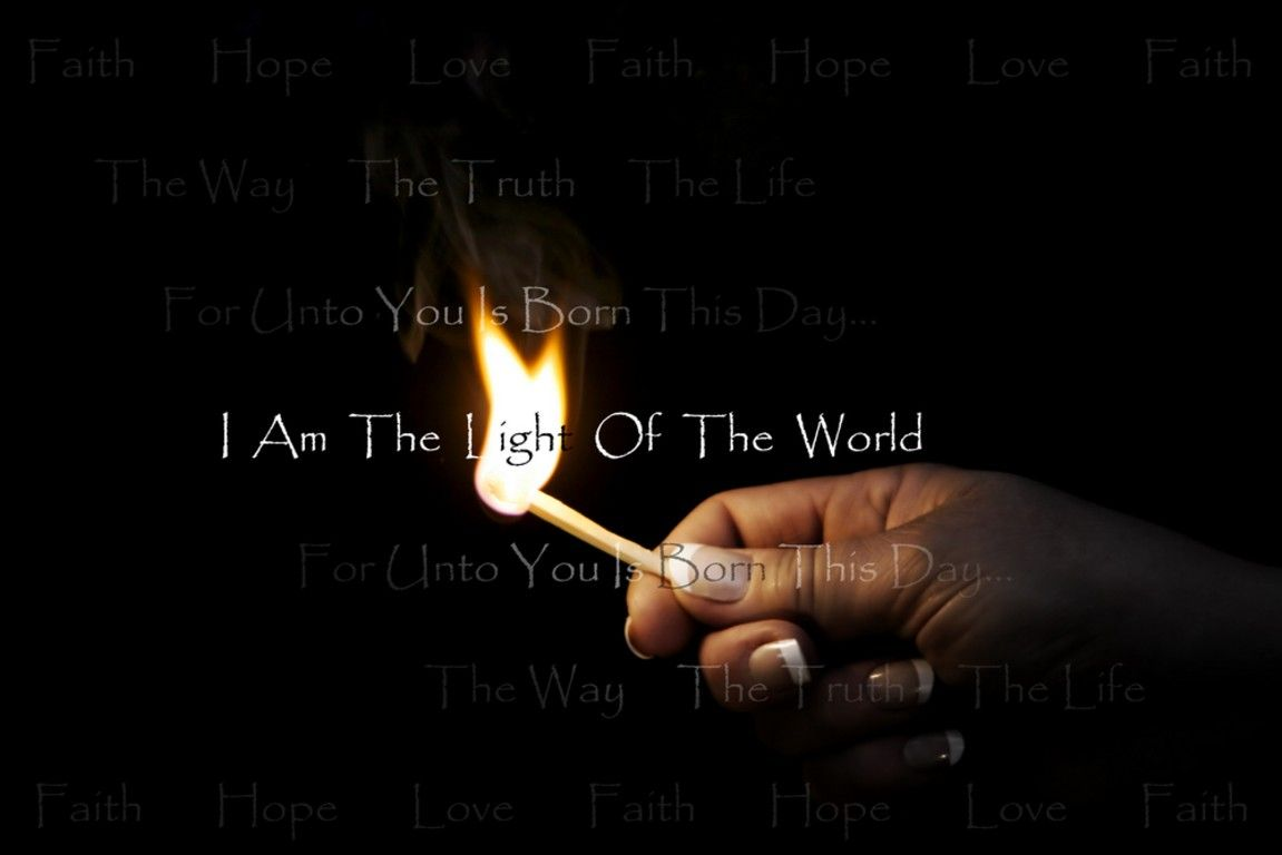 Light Of The World Light Of The World Faith In Love World