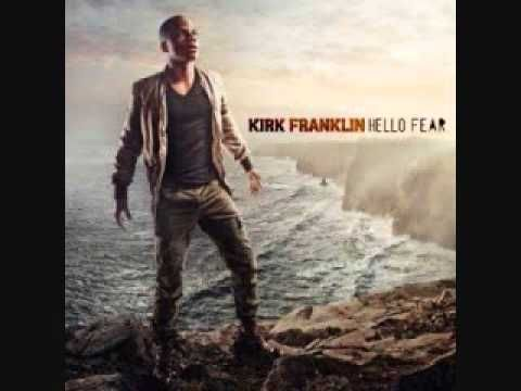 """You cannot let the tests of life fail you, strive for victory over your situation!  Kirk Franklin - """"Hello Fear"""" - Hello Fear"""