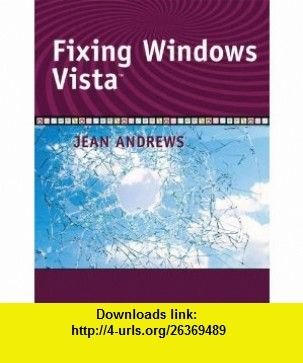Fixing Windows Vista (9781428320437) Jean Andrews , ISBN-10: 1428320431  , ISBN-13: 978-1428320437 ,  , tutorials , pdf , ebook , torrent , downloads , rapidshare , filesonic , hotfile , megaupload , fileserve