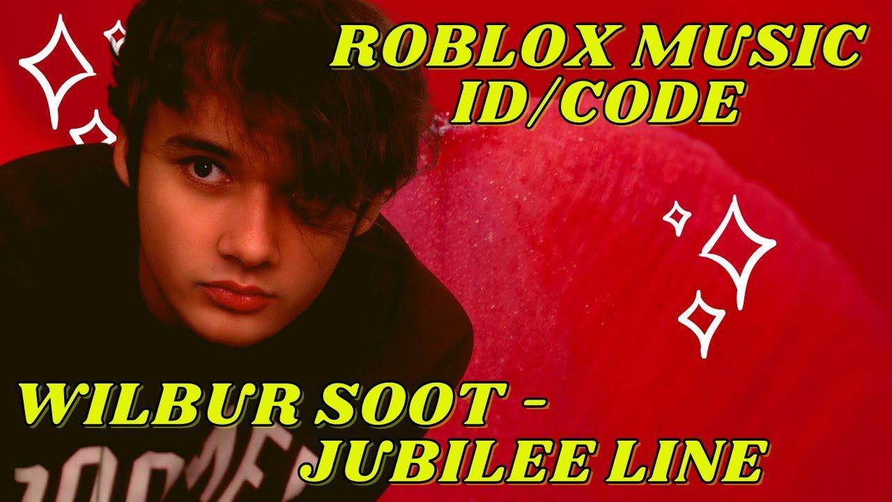Wilbur Soot Jubilee Line Roblox Music Code Jubilee Line Roblox Coding