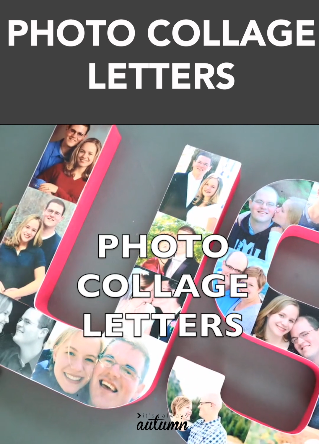 Photo collage letters are a fun way to showcase your favorite pictures! Great DIY gift idea.
