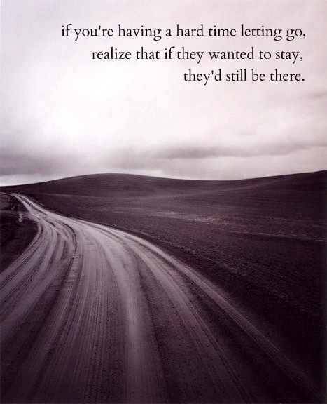 So true...it's amazing how long it can take to let go of someone even though you know they weren't right for you!