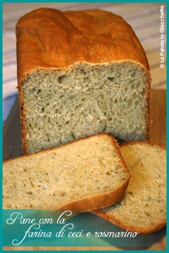 Ricetta per fare il pane con la farina di ceci aromatizzato al rosmarino con la macchina del pane