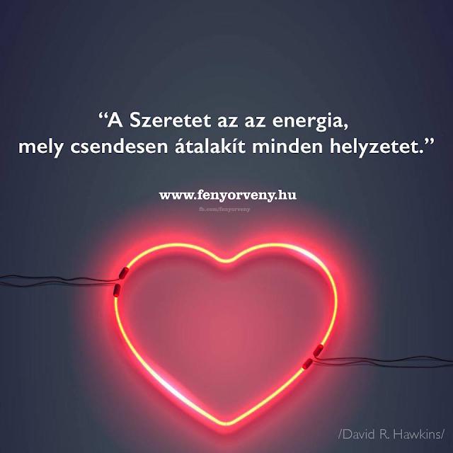 A szeretet az az energia.... | Picture quotes, Love me quotes, Quotes