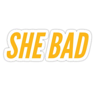 She Bad Cardi B Sticker By Dariabeyger Cardi B Cardi Nicki Minaj Songs Lyrics
