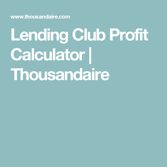 Lending Club Profit Calculator  Calculator