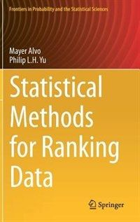 Statistical methods for ranking data / Mayer Alvo, Philip L.H. Yu. Springer, cop. 2014