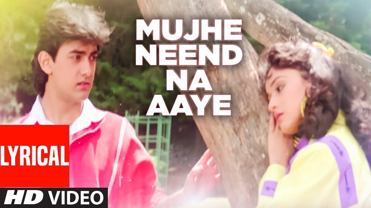 Mujhe Neend Na Aaye Full Lyrical Video Dil Aamir Khan Madhuri D Latest Song Lyrics Aamir Khan Lyrics
