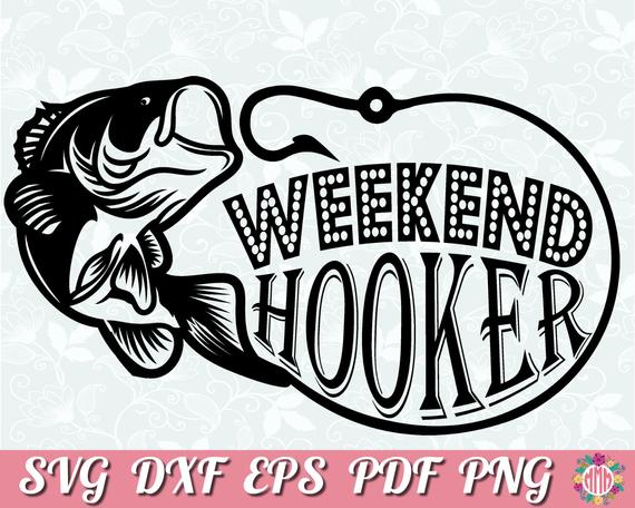 Download Fishing Svg Digital Cut Or Print Files Weekend Hooker Clip Art Art Collectibles