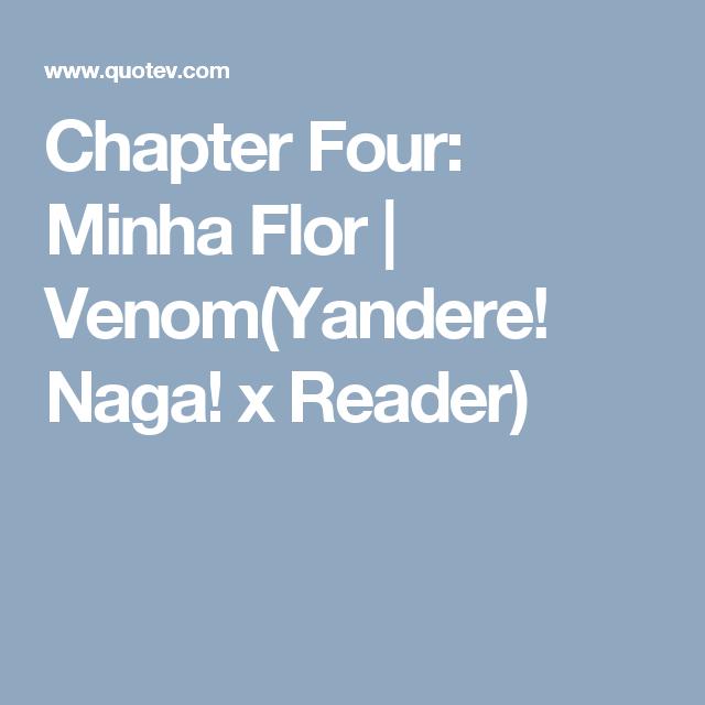 Venom(Yandere! Naga! x Reader) | 1 | Draco malfoy, Draco, Yandere