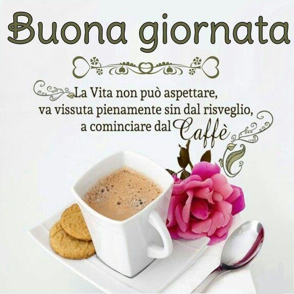 Buona Giornata Buenos Dias En Italiano Imagenes Bonitas Para Whatsapp Libros Y Cafe