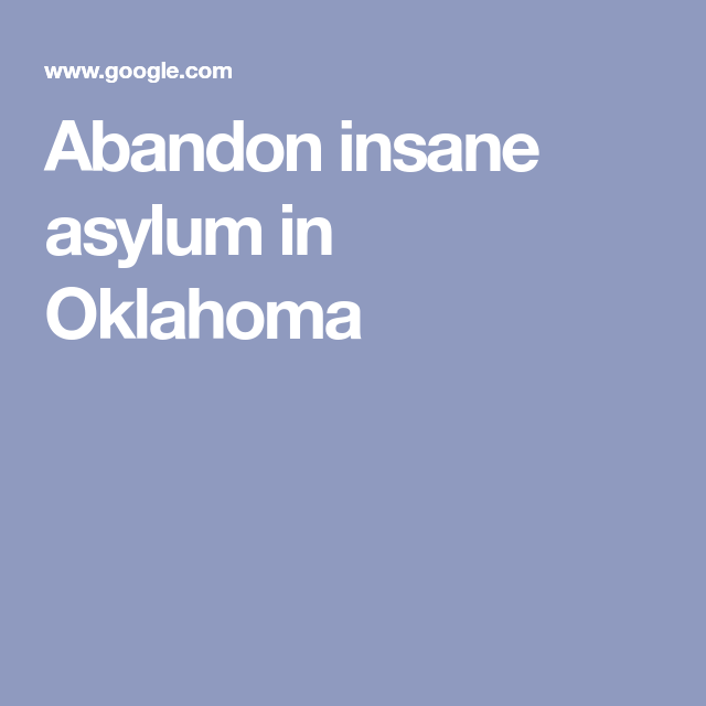 Abandon Insane Asylum In Oklahoma