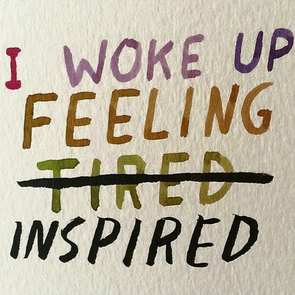 I Woke Up Feeling Inspired Feeling Inspired Quotes Inspirational Quotes Tuesday Motivation