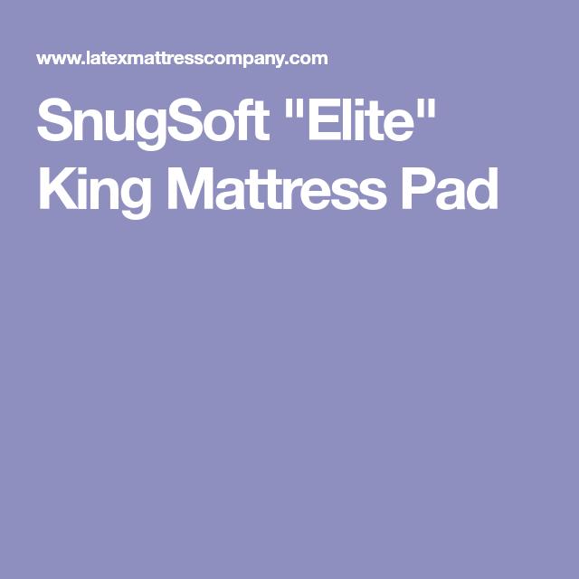 Snugsoft Elite King Mattress Pad King Mattress Mattress Pad Mattress