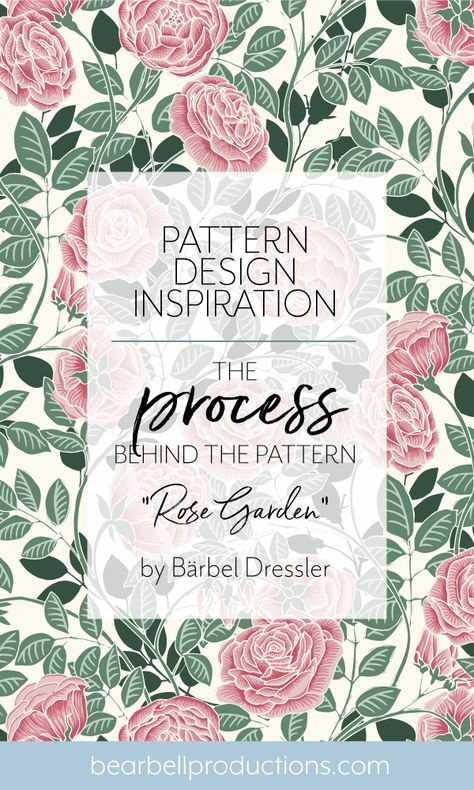 The process behind the pattern design; Rose Garden — Bear Bell Productions