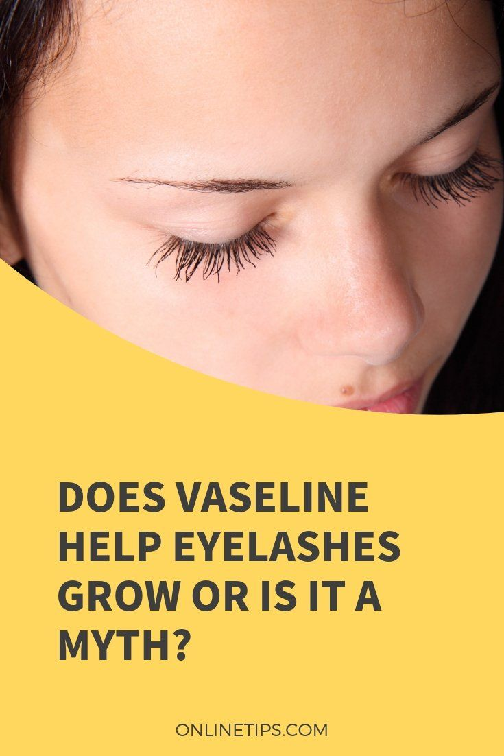 Does vaseline help eyelashes grow or is it a myth?   How ...