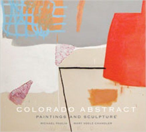 Colorado Abstract Paintings And Sculpture Michael Paglia Mary