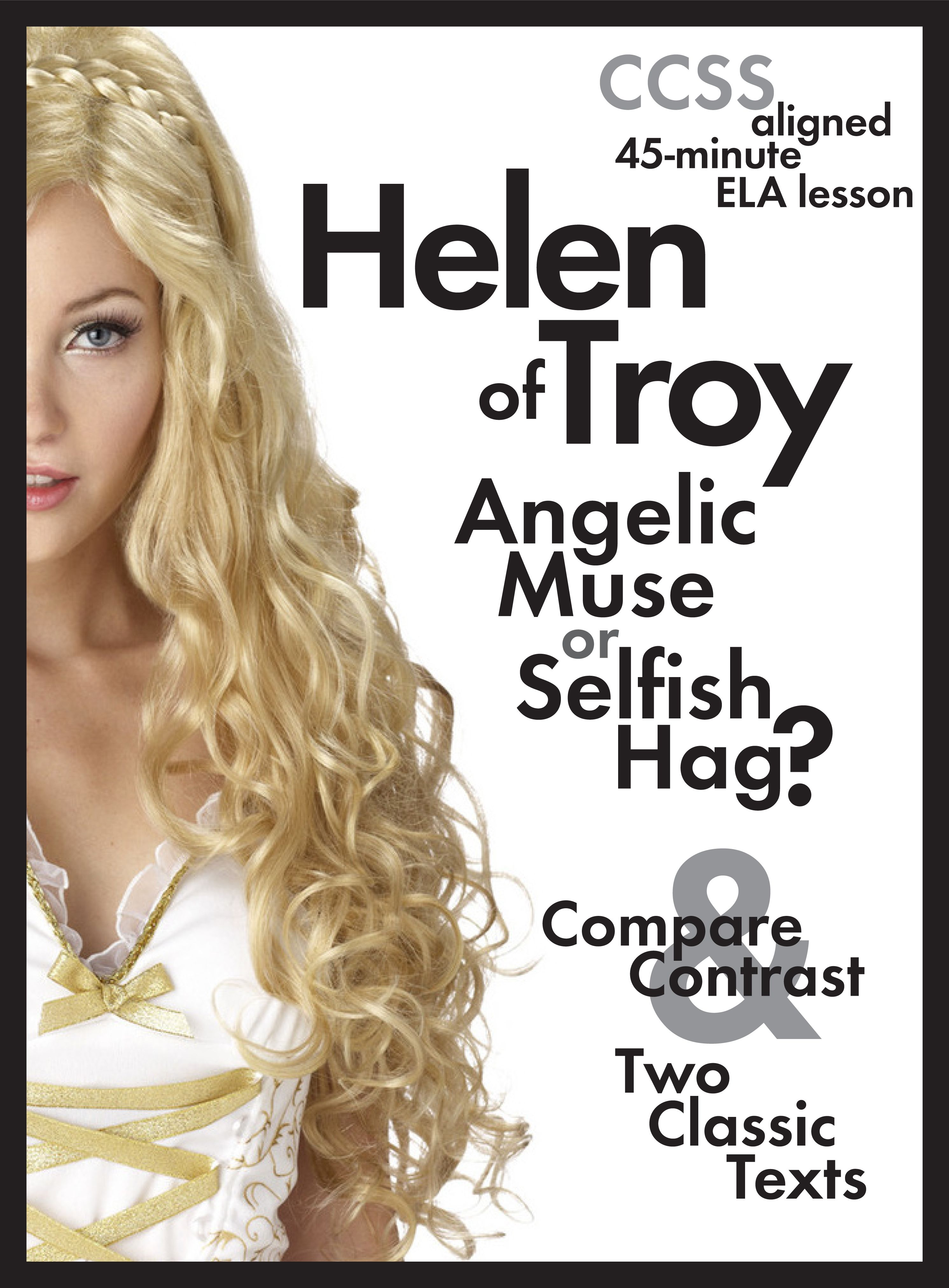 Ah Helen of Troy the face that launched a thousand ships